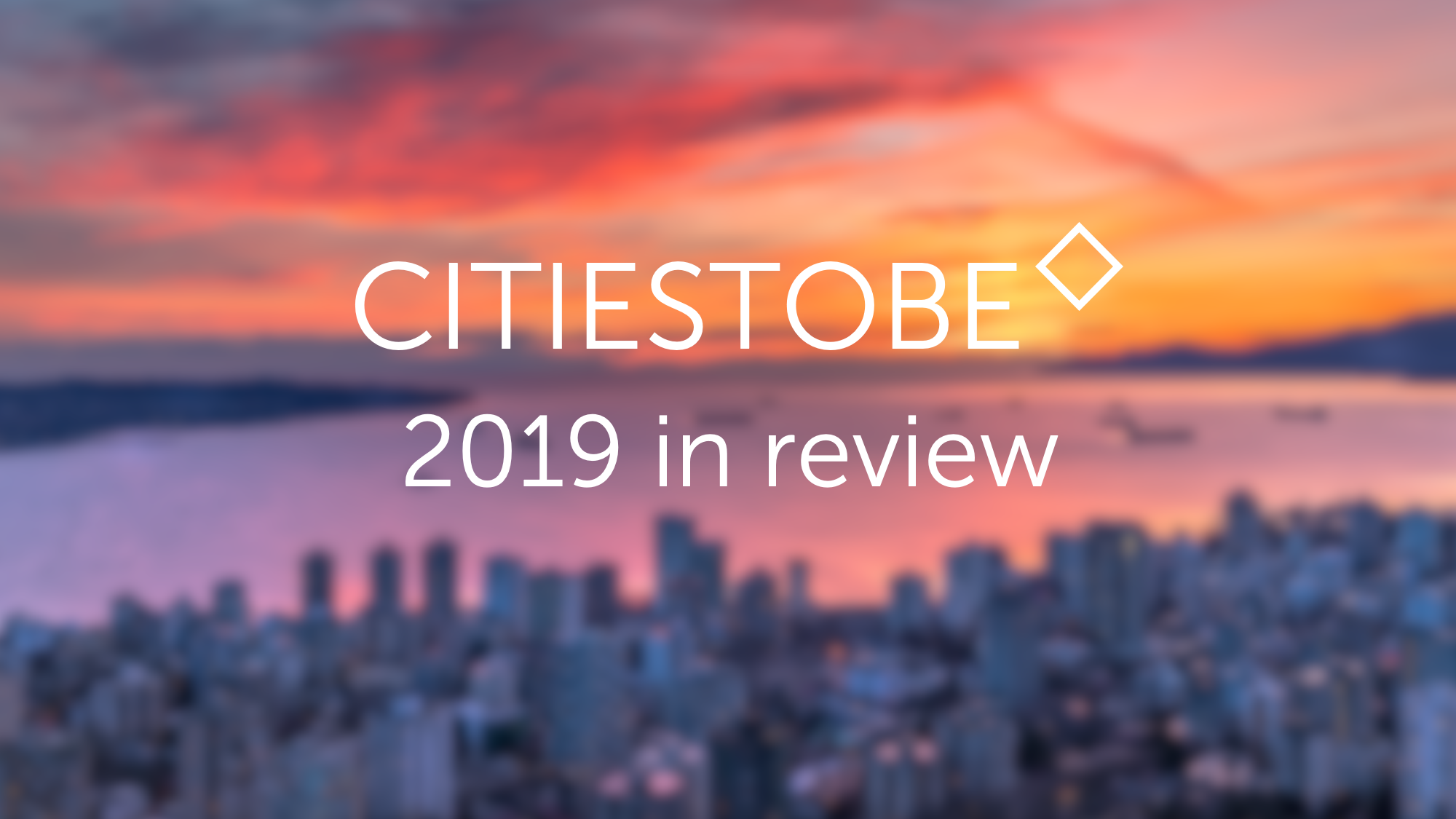 2019 in Urban Challenges: CitiesToBe review of the Year
